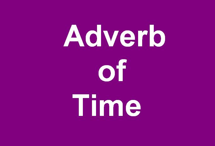 Pengertian dan Contoh Adverb of Time