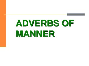 Pengertian dan Contoh Kalimat Adverb of Manner