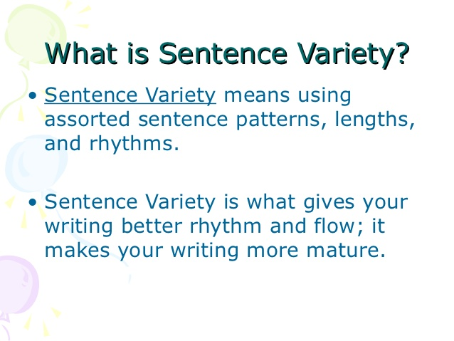 sentence variety in writing Sentence variety­ simple, compound and complex sentences mini lessonnotebook 3 october 03, 2014 writing simple sentences: a simple sentence is one independent.