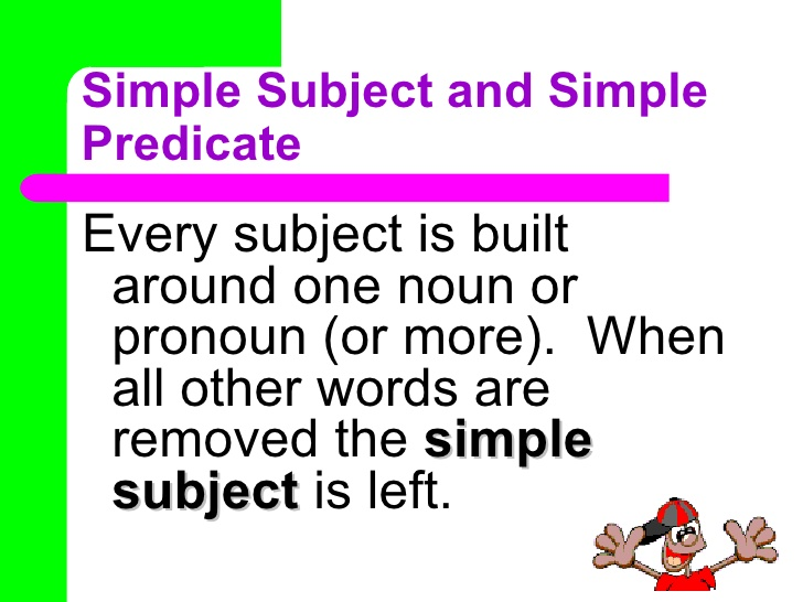 Pengertian dan 20 Contoh Kalimat Subject and Predicate